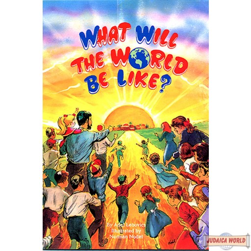 What Will The World Be Like?