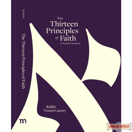 The Thirteen Principles of Faith - A Chassidic Viewpoint