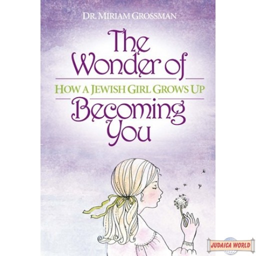 The Wonder of Becoming You, How a Jewish Girl Grows Up