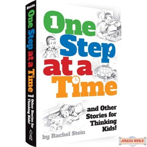 One Step at a Time, and Other Stories for Thinking Kids!