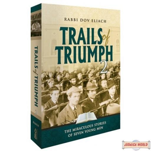 Trails of Triumph, #2, Miraculous Stories of Seven Young Men