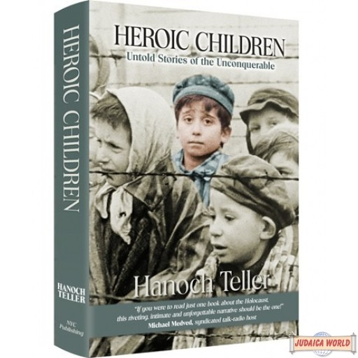 Heroic Children, Untold Stories of the Unconquerable