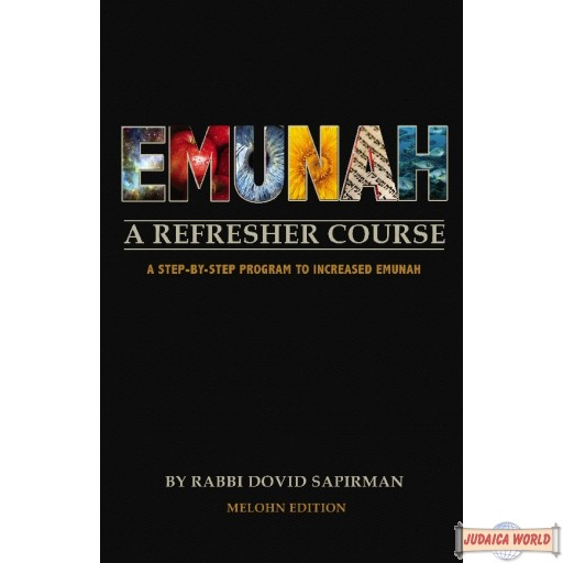 Emunah: A Refresher Course, A Practical Guide to Divine Providence