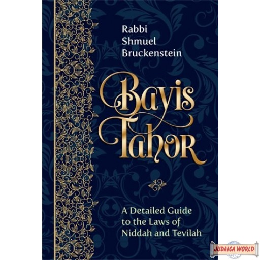 Bayis Tahor, A Detailed Guide to the Laws of Niddah and Tevilah