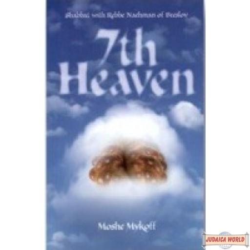 7th Heaven- Shabbat with Rebbe Nachman of Breslov
