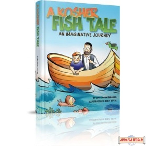 A Kosher Fish Tale, An imaginative journey that will entertain while teaching about kosher fish
