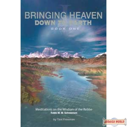 Bringing Heaven Down to Earth - Book One