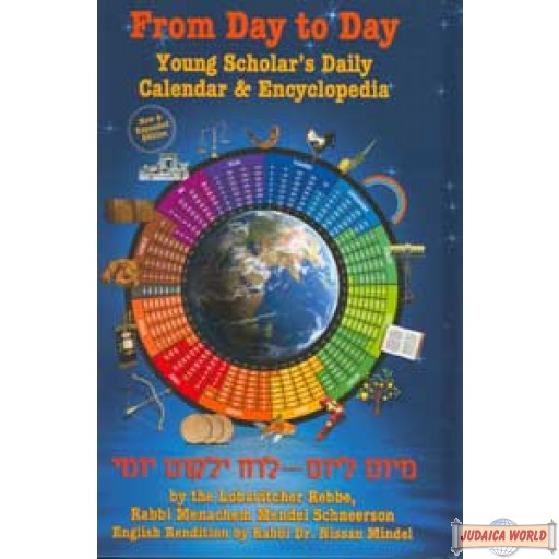 From Day to Day - Young Scholar's Daily Calendar & Encyclopedia - by the Lubavitcher Rebbe