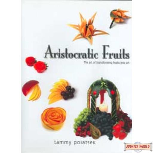 Aristocratic Fruits