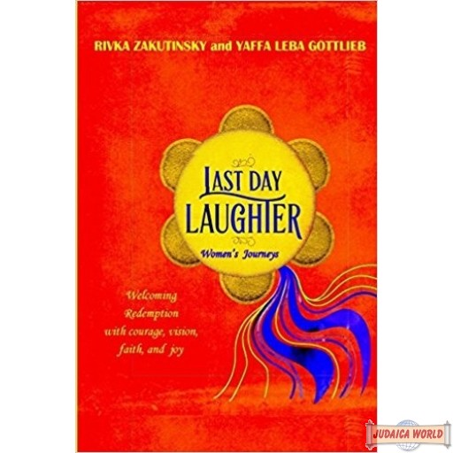 Last Day Laughter: Welcoming the Redemption with courage, vision, faith, and joy