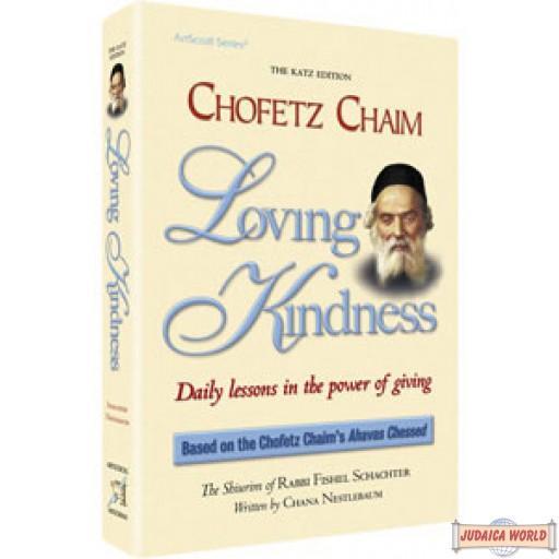 Chofetz Chaim: Loving Kindness - Hardcover