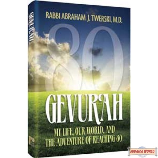 Gevura - My Life, Our World & the Adventure of Reaching 80