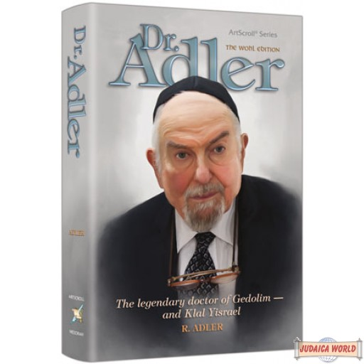 Dr. Adler, The legendary doctor of Gedolim - and Klal Yisrael
