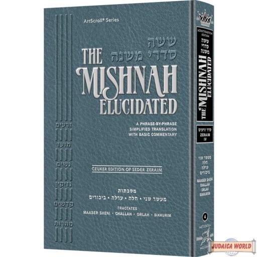 The Mishnah Elucidated, Zeraim #4, Tractates: Maaser Sheni / Challah / Orlah / Bikkurim