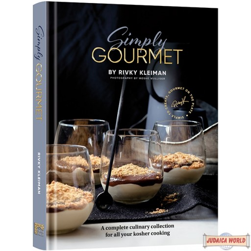 Simply Gourmet, A complete culinary collection for all your kosher cooking