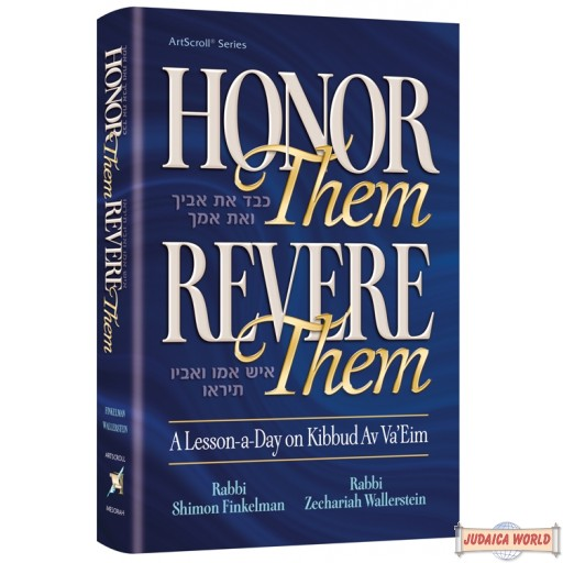 Honor Them, Revere Them, A lesson a day on Kibbud Av Va'Eim