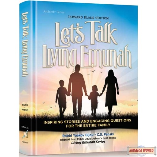 Let's Talk Living Emunah, Inspiring Stories & ngaging Questions for the Entire Family