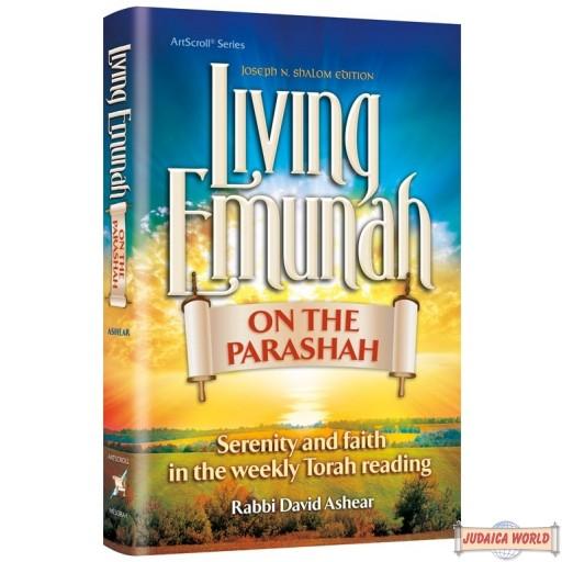 Living Emunah on the Parashah, Serenity & faith in the weekly Torah reading