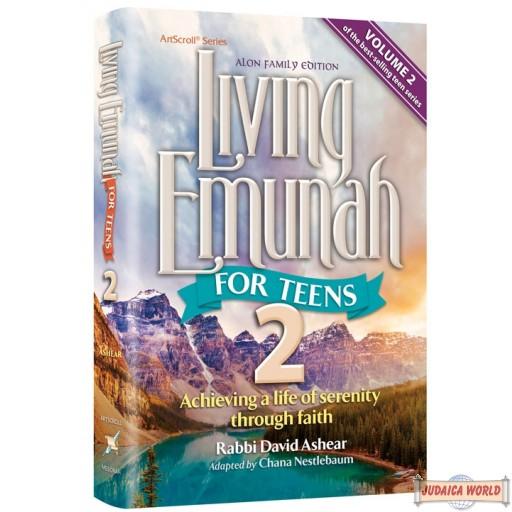 Living Emunah for Teens #2, Achieving A Life of Serenity Through Faith