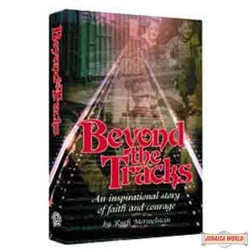 Beyond The Tracks - Hardcover