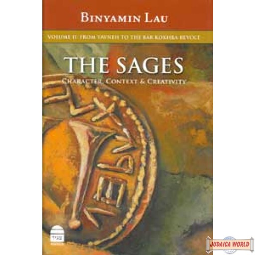 The Sages Vol 2: From Yavneh to the Bar Kochba Revolt