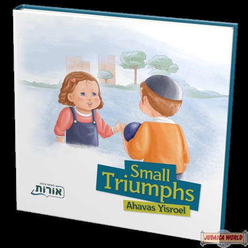 Small Triumphs, Ahavas Yisroel