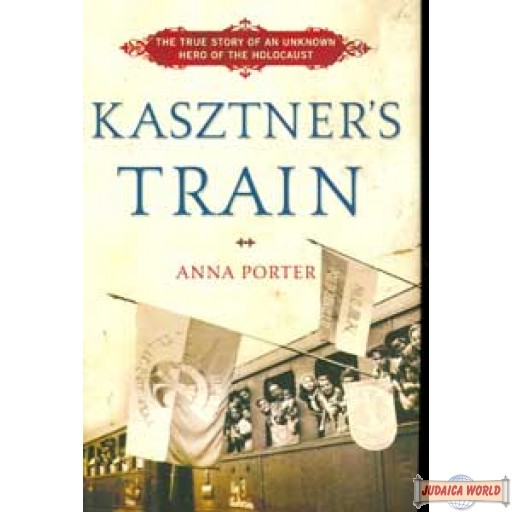 Kasztner's Train - A Holocaust Story