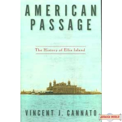American Passage - The History of Ellis Island