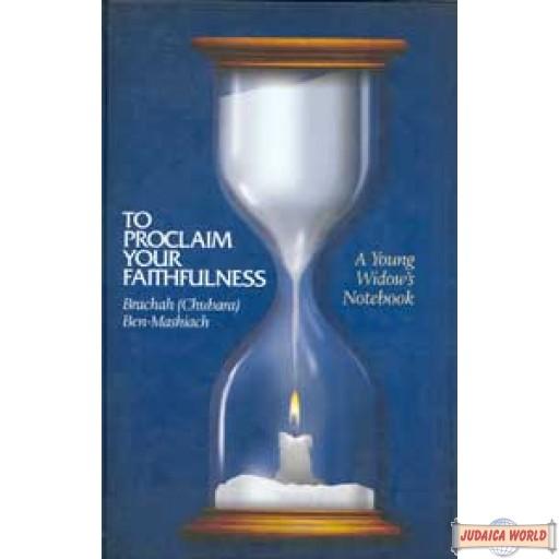 To Proclaim Your Faithfulness