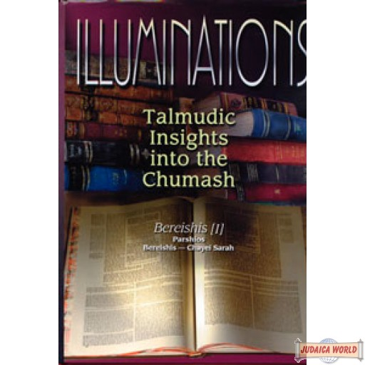 Illuminations  -  Talmudic Insights into the Chumash