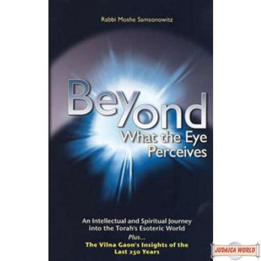 Beyond what the Eye Perceives
