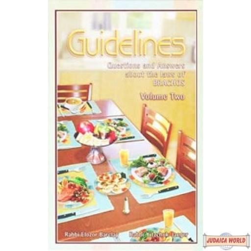 Guidelines, Laws of Brachos, Volume 2