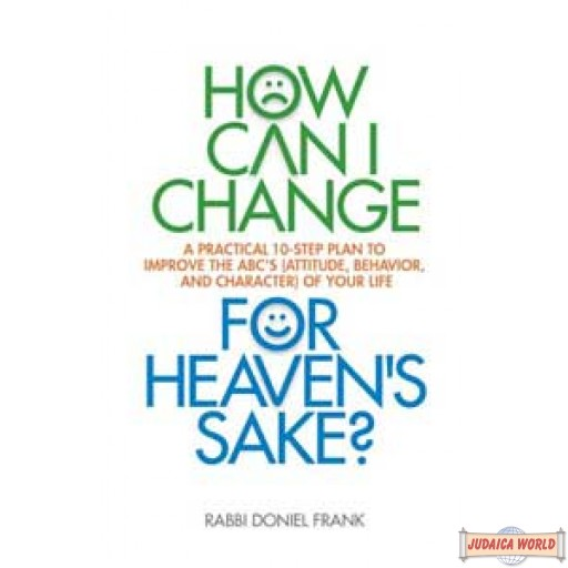 How Can I Change For Heaven's Sake?