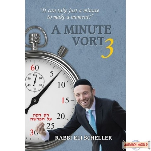 "A Minute Vort #3, ""It can take just a minute to make a moment!"""