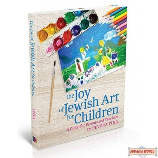 The Joy of Jewish Art for Children, A Guide for Parents and Teachers