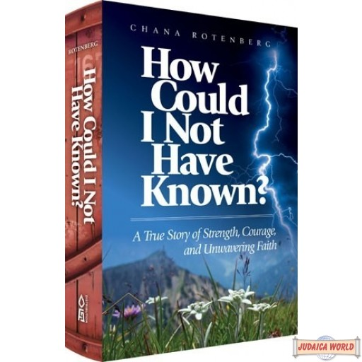 How Could I Not Have Known? A True Story of Strength, Courage, & Unwavering Faith