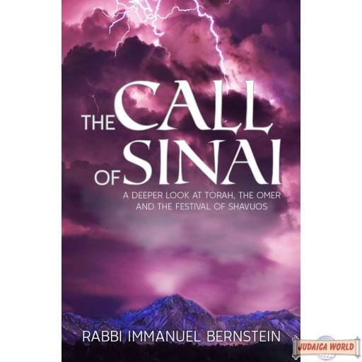 The Call Of Sinai, Deeper Look At Torah, The Omer And The Festival Of Shavuos