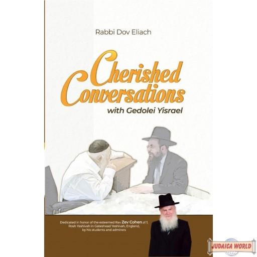 Cherished Conversations With Gedolei Yisroel