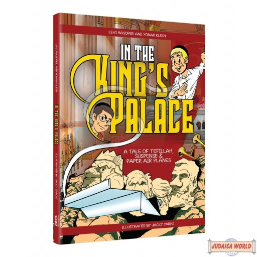 In The King's Palace, A Tale Of Tefillah, Suspense & Paper Airplanes