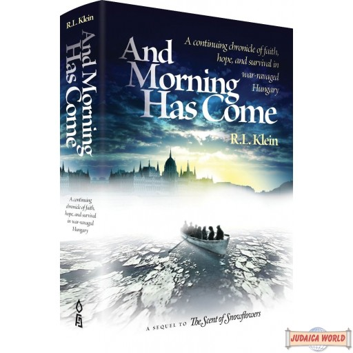 And Morning Has Come, A Continuing Chronicle Of Faith, Hope, & Survival In War-Ravaged Hungary