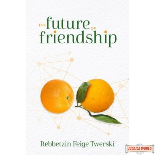 The Future Of Friendship