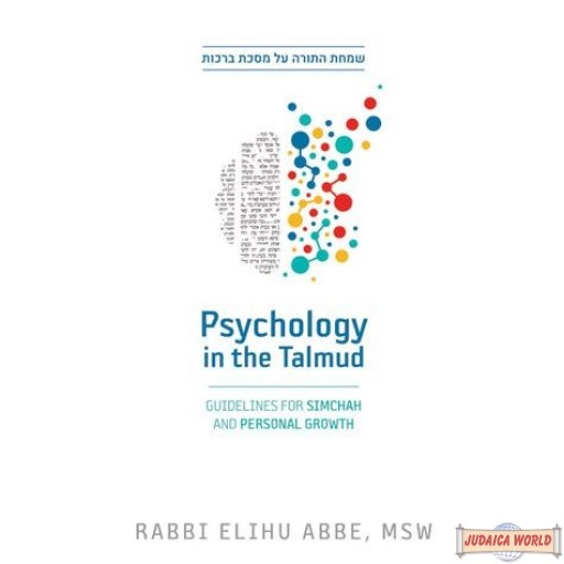 Psychology in the Talmud, Guidelines For Simchah & Personal Growth