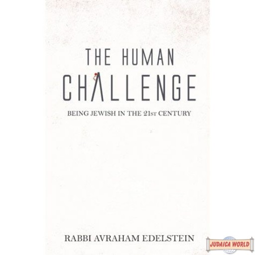 The Human Challenge, Being Jewish In The 21st Century