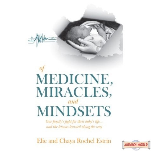 Of Medicine, Miracles, & Mindsets, One Family's Fight For Their Baby's Life…& The Lessons Learned Along The Way