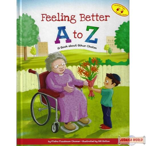 Feeling Better A to Z, A Book About Bikur Cholim
