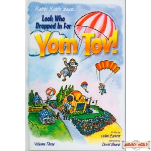 Looked Who Dropped in for Yom Tov! Vol. 3  by Rabbi Riddle