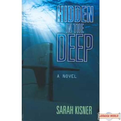 Hidden in the Deep - A Novel