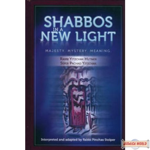 Shabbos In A New Light