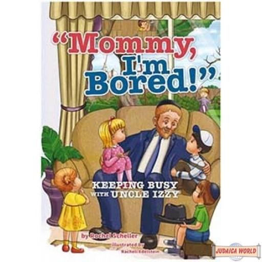 """Mommy, I'm Bored!"" (#1)"