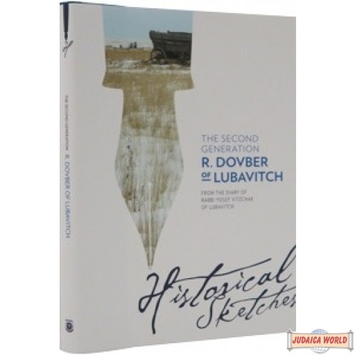 The Second Generation: R. Dovber of Lubavitch - Historical Sketches